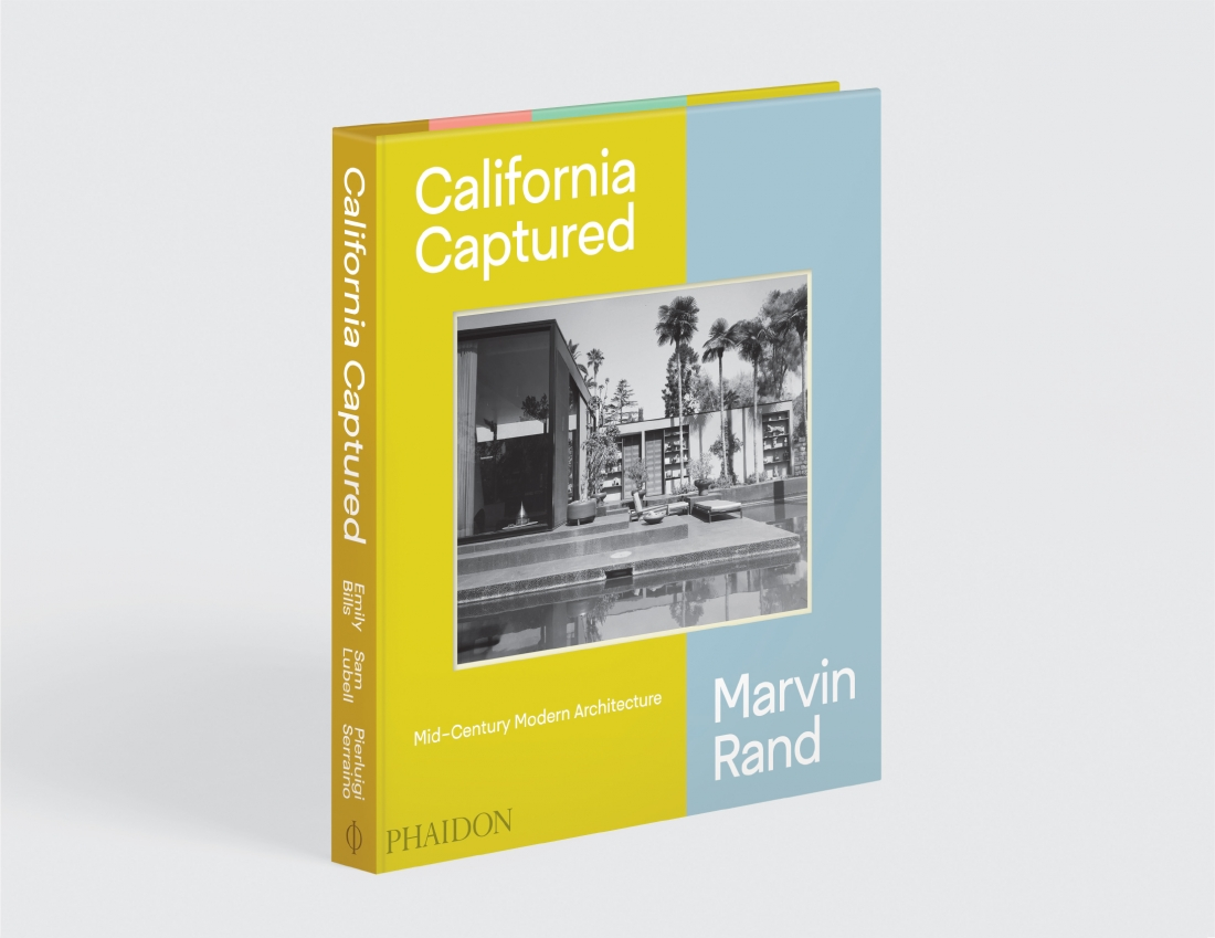 California Captured: Mid-Century Modern Architecture, Marvin Rand. Published by Phaidon
