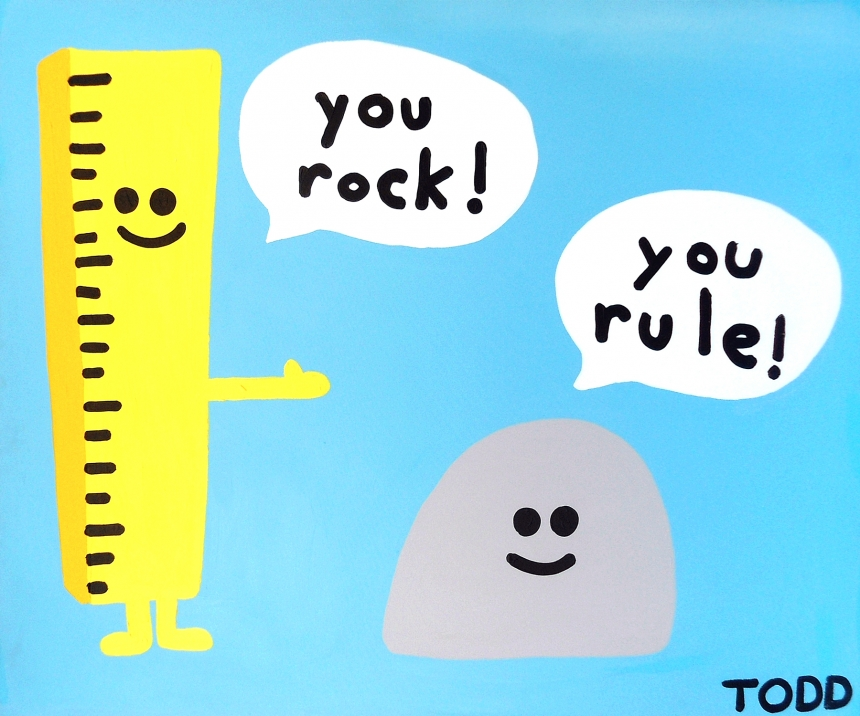 You Rock You Rule | © Todd Goldman