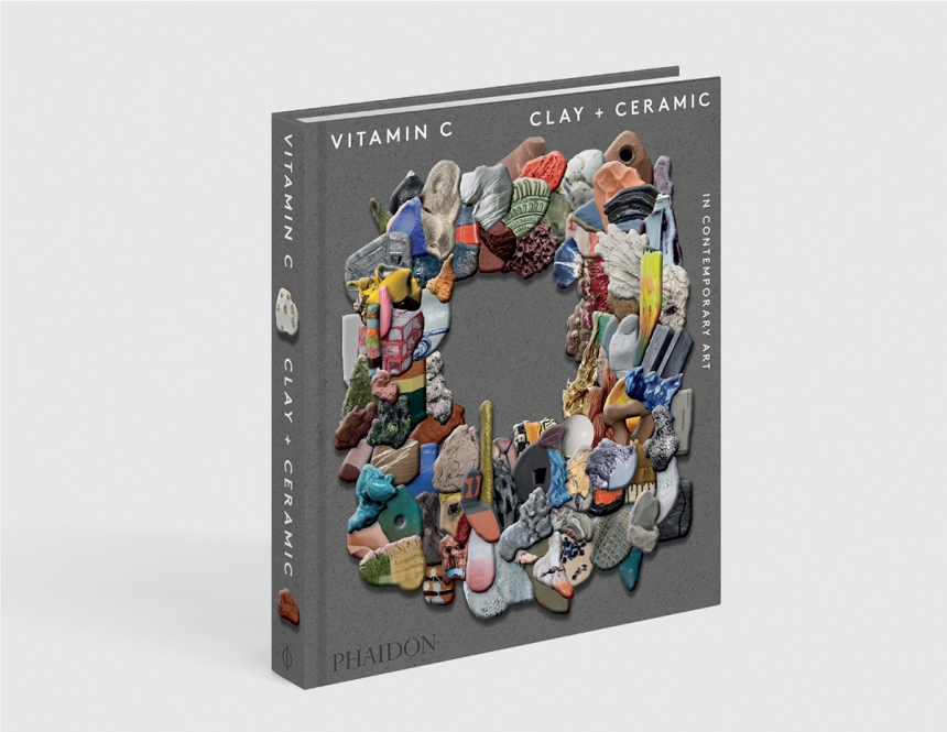 Vitamin C: Clay + Ceramic in Contemporary Art, Phaidon
