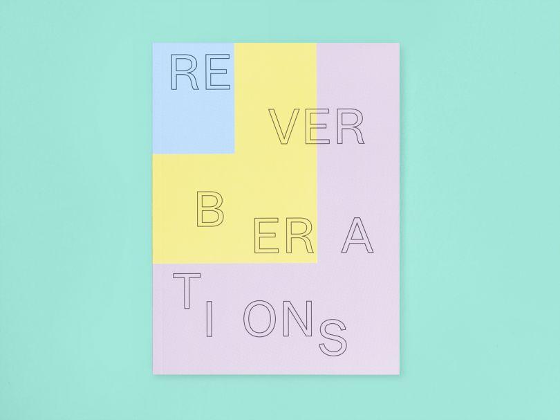 Reverberations exhibition catalogue design by Elana Schlenker