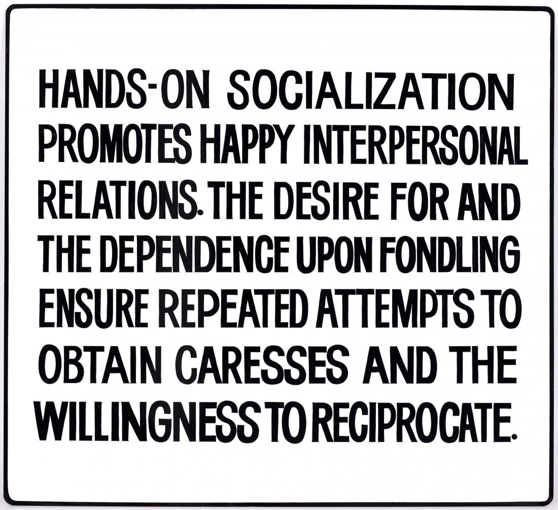 Jenny Holzer Hands-on socialization promotes…from Living (1980 – 1982), 1981 Hand-painted enamel on metal sign: black on white, 53.3 × 58.4 cm. © Jenny Holzer. Courtesy the artist and Sprüth Magers