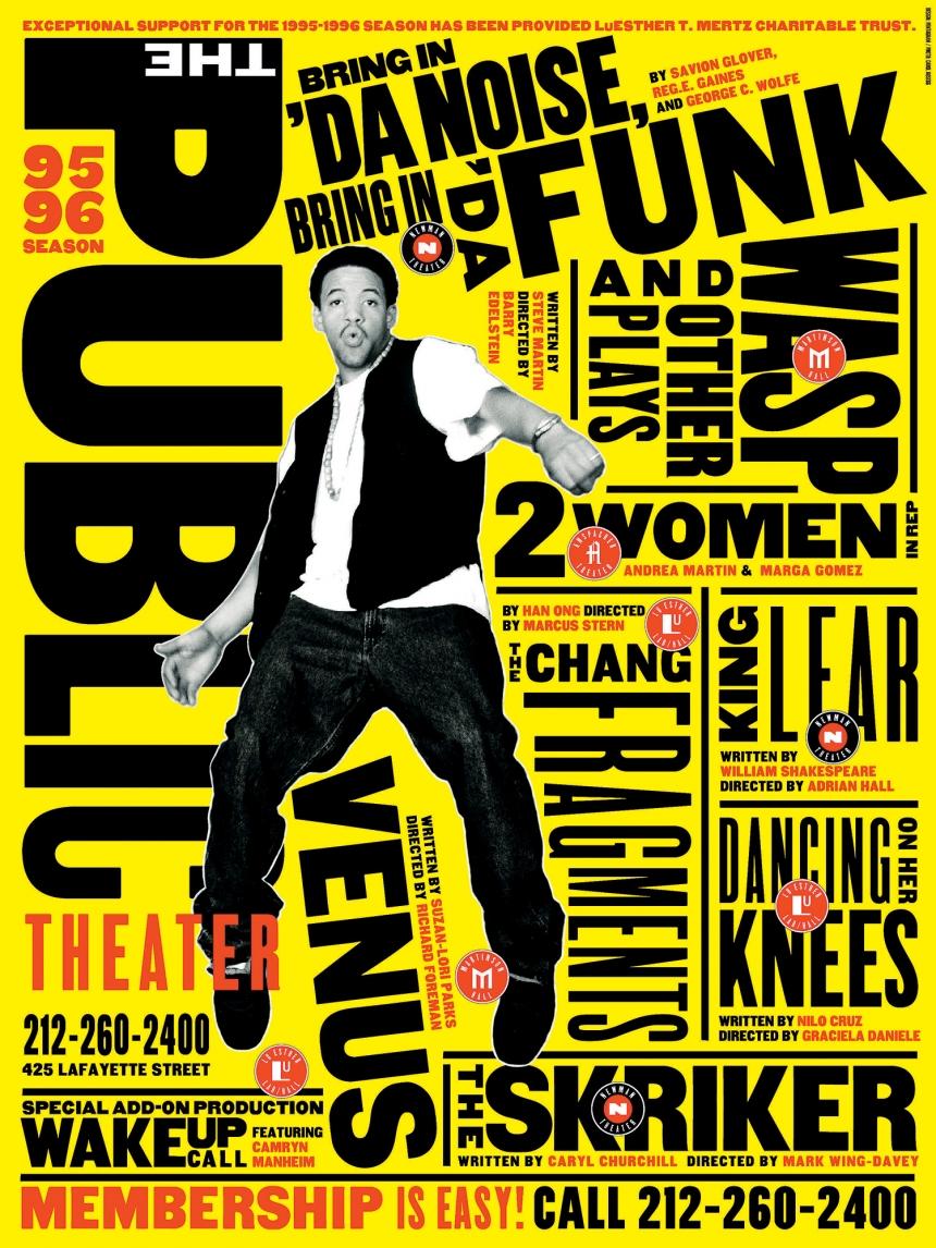 Public Theater, poster, Paula Scher, 1995, Public Theater, US: 'Bring in 'Da Noise, Bring in 'Da Funk', Public Theater poster, 1995