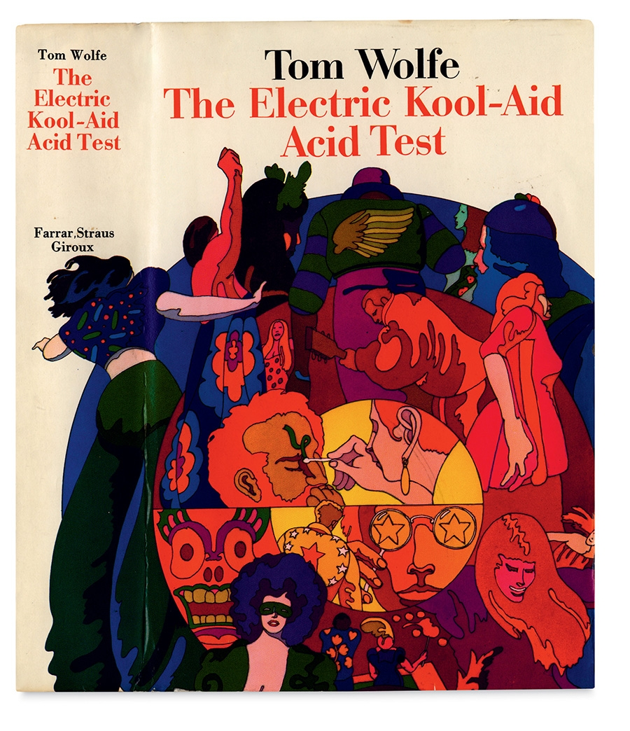 Milton Glaser, The Electric Kool-Aid Acid Test, Tom Wolfe. Farrar, Straus and Giroux, New York, 1968. Reproduction courtesy of Milton Glaser Studio. Collection of Mark Terry/Facsimile Dust Jackets L.L.C. [www.dustjackets.com](http://www.dustjackets.com). It is difficult to imagine a more appropriate choice than Glaser for the jacket design of Tom Wolfe's account of late-1960s psychedelic drug culture through the experience of Ken Kesey and the Merry Pranksters.