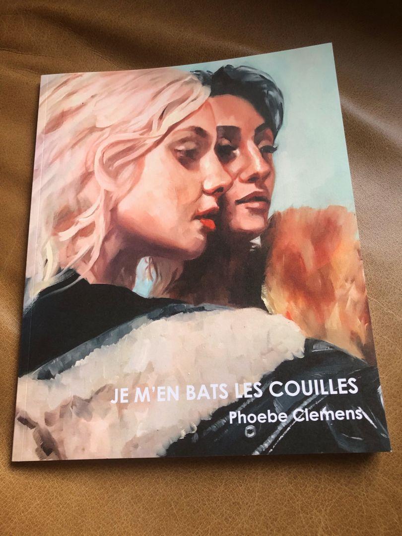 Je M'en Bats les Couilles, Phoebe Clemens – Tired Eyes Publishing