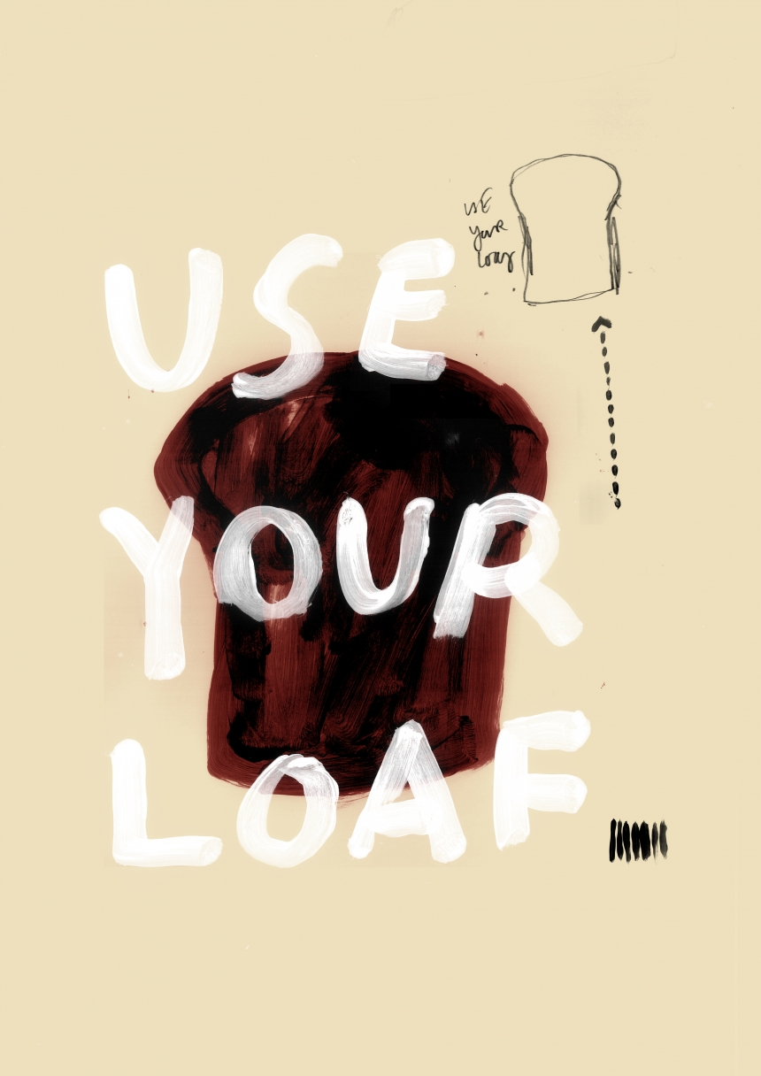 Grant Dickson - Use Your Loaf, Forgive Me For I Have Binned