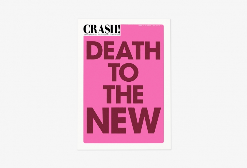 Crash! Issue 1, 1997 © Scott King and Matthew Worley, Courtesy of the artists and Herald St, London