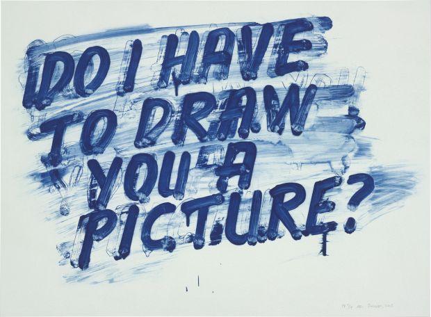 Mel Bochner, Do I Have to Draw You a Picture? 2013. © Mel Bochner, 2018