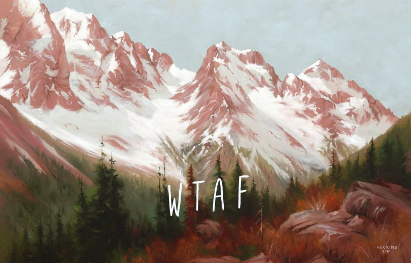 Maroon Bells: What The Actual Fuck, 2021 © Shawn Huckins
