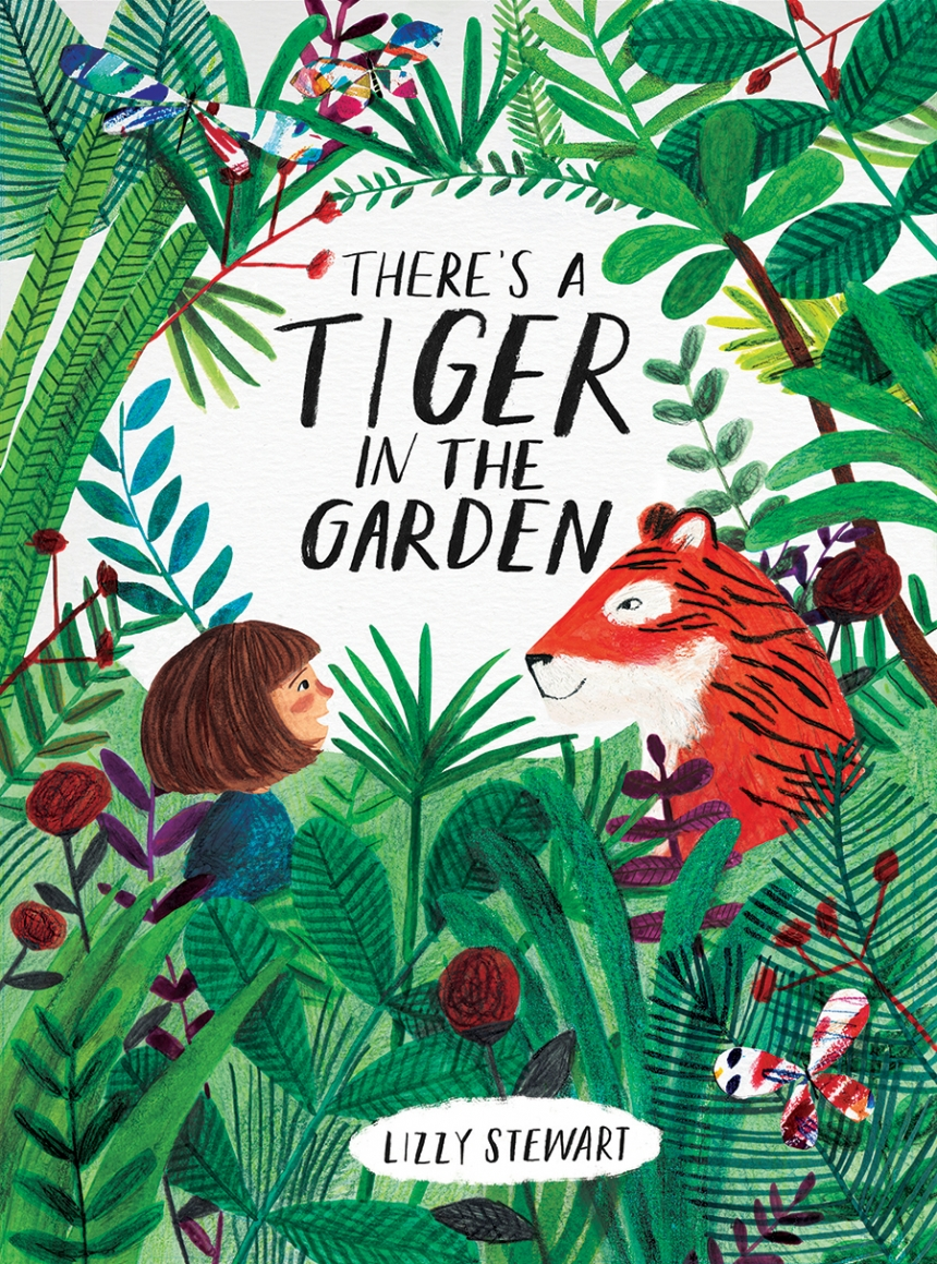There's a Tiger in the Garden – book cover design by Lizzy Stewart | Credit: © Lizzy Stewart