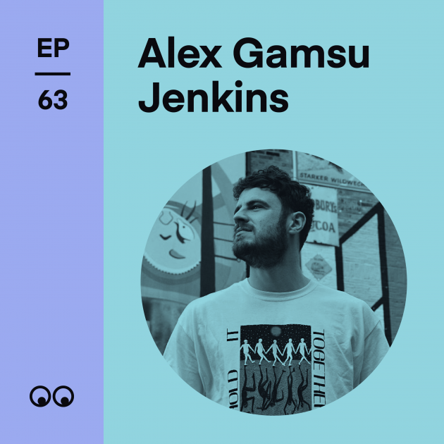 Creative Boom Podcast Episode #63 - Alex Gamsu Jenkins on delayed starts, drawing creepy monsters, and being Instagram famous